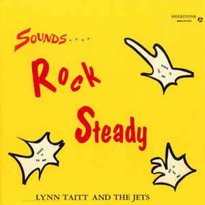 Lynn Taitt And The Jets - Sounds...Rock Steady lp (Merritone)