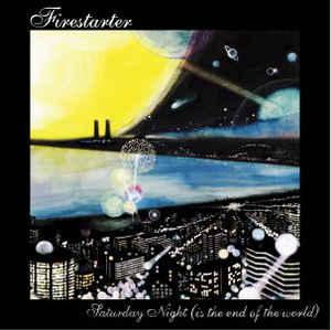 Firestarter - Saturday Night (Is The End Of the World) 7""