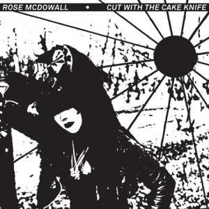 Rose McDowall - Cute With The Cake Knife lp (Sacred Bones)