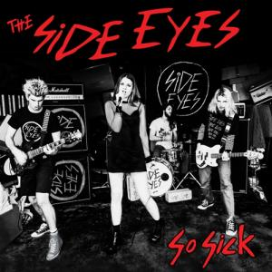 Side Eyes - So Sick lp (In The Red) - Click Image to Close