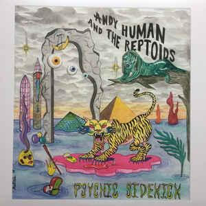 Andy Human & the Reptoids - Psychic Sidekick lp [Total Punk]