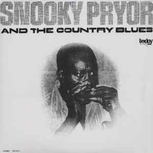 "Snooky Pryor - And The Country Blues lp (""Today"" repro)"