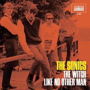 "Sonics - Like No Other Man/The Witch 7"" (Sundazed)"