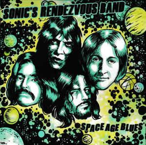 Sonic's Rendezvous Band - Space Age Blues dbl cd [Easy Action]