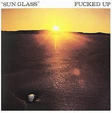 "Fucked Up - Sun Glass 7"" (Matador)"