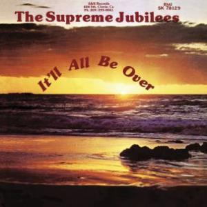 Supreme Jubilees - It'll All Be Over lp (Light In The Attic)