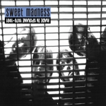 Sweet Madness - Made In Spokane 1978-1981 lp