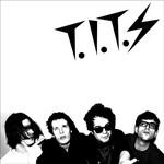 "T.I.T.S. - I Told You I Was Sick 7"" (Polly Magoo Records)"
