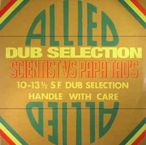 Scientist VS. Papa Tad's - Allied Dub Selection lp (Tad's)