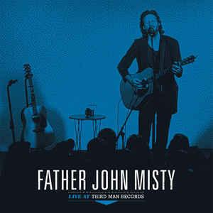 Father John Misty - Live At Third Man Records lp (TMR)