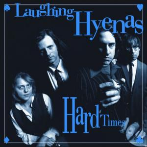 Laughing Hyenas - Hard Times lp [Third Man]