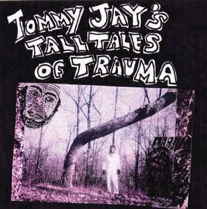 Tommy Jay - Tommy Jay's Tall Tales of Trauma dbl lp (Assophon)
