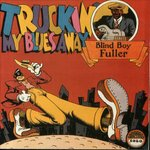 Blind Boy Fuller - Truckin' My Blues Away lp (Yazoo)
