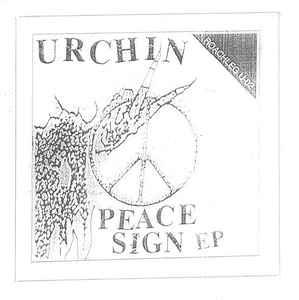 "Urchin - Peace Sign ep 7"" (Roachleg Records)"