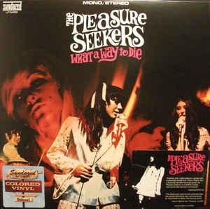 Pleasure Seekers - What A Way To Die lp (Sundazed)