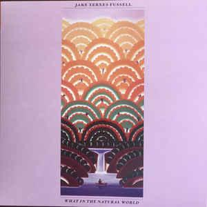 Jake Xerxes Fussell - What In The Natural World lp (POB)
