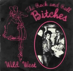 "Rock and Roll Bitches - Wild West 7"" (UGLY POP CANADA)"