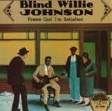 Blind Willie Johnson - Praise God I'm Satisfied lp (Yazoo)
