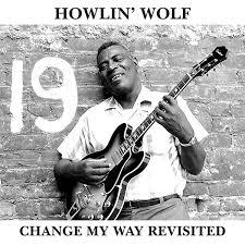 Howlin Wolf - Change My Way Revisited lp (Doxy)