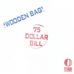 75 Dollar Bill - Wooden Bag lp (Other Music)