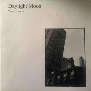 Yuzo Iwata - Daylight Moon lp (Siltbreeze) - Click Image to Close