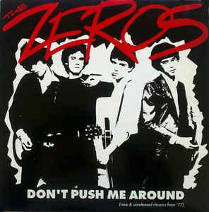 The Zeros - Don't Push Me Around lp [Bomp!]